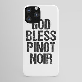 God Bless Pinot Noir graphic | Wine product print iPhone Case