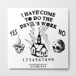 Devils Work Metal Print