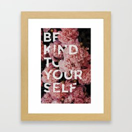 Be Kind To Yourself Framed Art Print