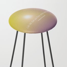 Like the Sun you Shine within my Heart verse Counter Stool