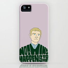 Nothing Happens to Me iPhone Case