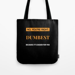 Funny Saying Dumbest Way Gift Tote Bag