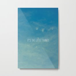 It's The Little Things Metal Print