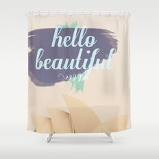 Hello Beautiful (Sydney) Shower Curtain