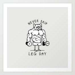 Never Skip Leg day Frenchie Art Print