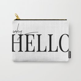 why hello Carry-All Pouch