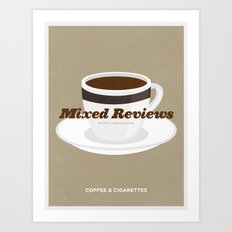 Mixed Reviews - Coffee and Cigarettes Art Print