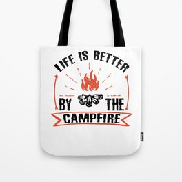 Life Is Better By The Campfire bw Tote Bag