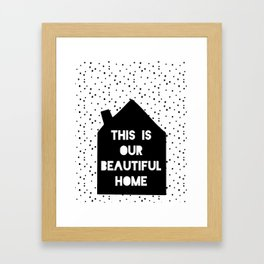 This is our beautiful home quote Polka Dots pattern Framed Art Print