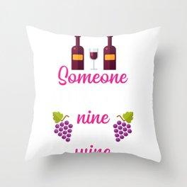 Call Nine Wine Wine Drinker Ambulance Slogan Nurse Throw Pillow