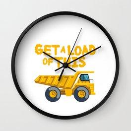 Get A Load Of This Funny Dump Trucks  Construction Truck   Wall Clock