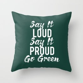 Say It Proud Go Green Throw Pillow