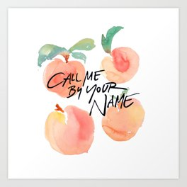Call Me By Your Name - Peaches Art Print