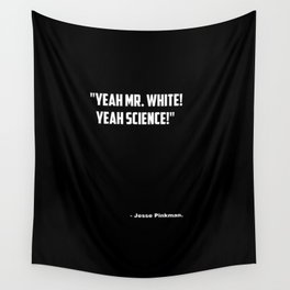 "Breaking Bad ""Yeah Science"" quote Wall Tapestry"