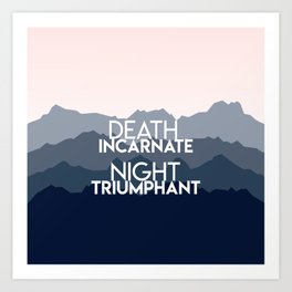 A Court of Mist and Fury - Death incarnate. Night triumphant Art Print