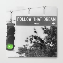 Follow That Dream Parkway black and white inspirational photograph / art photography Metal Print