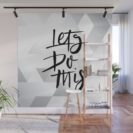Grey Background LETS DO THIS QUOTE Wall Mural
