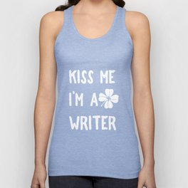 Kiss Me I_m A Writer With Shamrock St Patrick's Day Unisex Tank Top