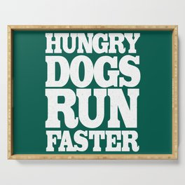 Hungry Dogs Run Faster Serving Tray