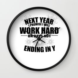 Sarcasm Work Good Resolutions Hardworking Gift Wall Clock