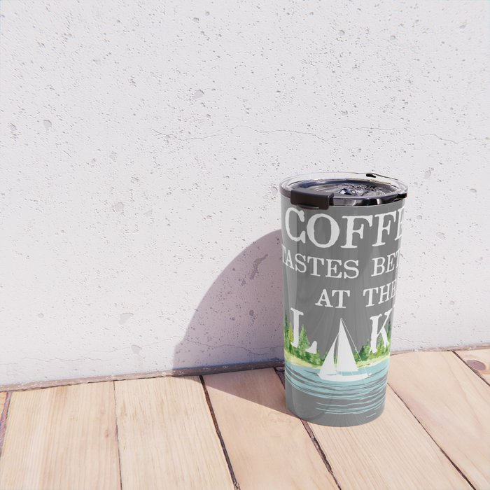 Coffee Tastes Better at the Lake Travel Mug
