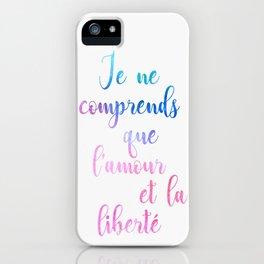Je ne comprends que l'amour iPhone Case