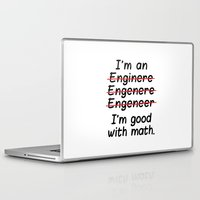 engineer Laptop & iPad Skins featuring I'm an Engineer I'm Good at Math by CreativeAngel