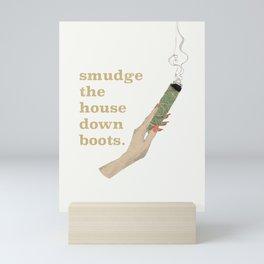 Smudge the House Down Mini Art Print