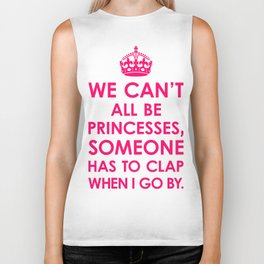 We Can't All Be Princesses (Bright Pink) Biker Tank