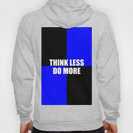 think less do more quote Hoody