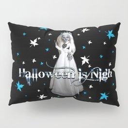 Halloween Is Nigh Pillow Sham
