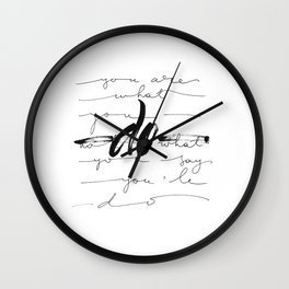 You are what you do Wall Clock
