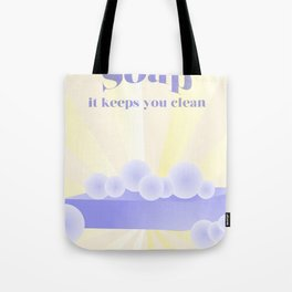 Soap... It Keeps You Clean Tote Bag