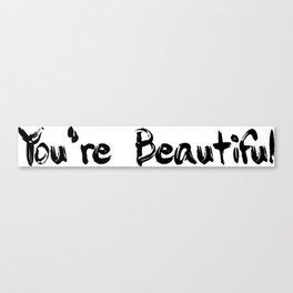 You're Beautiful Canvas Print