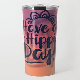 Have a Hippie Day Travel Mug