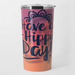 Have a Hippie Day Travel Mug