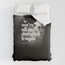 We're all so damned fragile Comforters