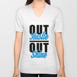 Out Hustle Out Shine  Unisex V-Neck