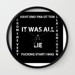 My lifelong dream was started on lies and illusions Wall Clock