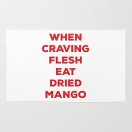 When Craving Flesh Eat Dried Mango Rug