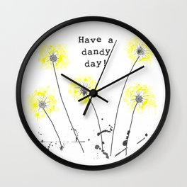 Have a dandy day! Wall Clock