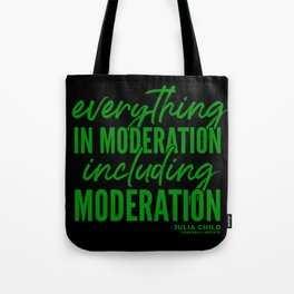 Everything in Moderation (Pink) Tote Bag