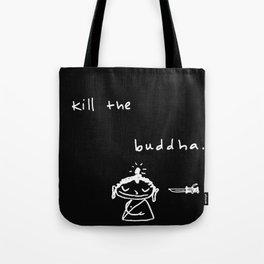 Kill the Buddha Tote Bag
