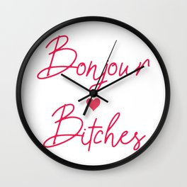 Bonjour Bitches Wall Clock