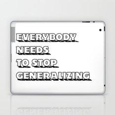 Everybody  Needs  To Stop  Generalizing Laptop & iPad Skin