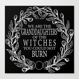 We Are The Granddaughters | dark Canvas Print