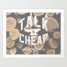 Talk is Cheap Art Print