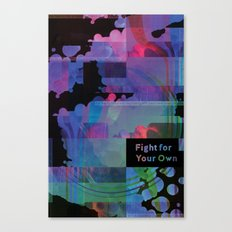 Fight For Your Own Canvas Print
