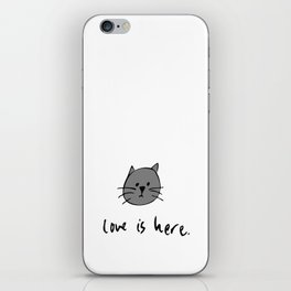 Love is Here (Grey Cat 2) iPhone Skin