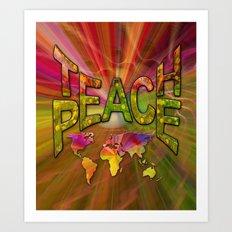 Teach Peace Art Print